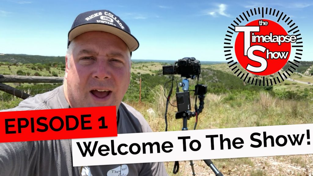 The Timelapse Show Episode 1: Welcome to the Show